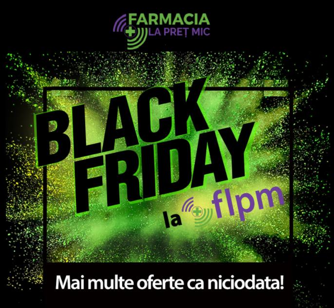 Black Friday la Farmacia la pret Mic: Reduceri la sute de produse, cadou pentru orice comanda, tombole pentru toti pacientii